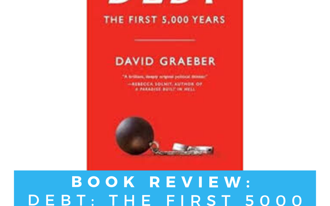 Book Review: Debt: The First 5000 Years by David Graeber