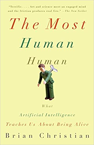 Book Review: The Most Human Human by Brian Christian
